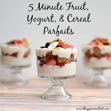 Five Minute Fruit, Yogurt, & Cereal Parfait