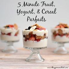 Five Minute Fruit, Yogurt, & Cereal Parfait