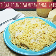 Roasted Garlic and Parmesan Angel Hair Pasta