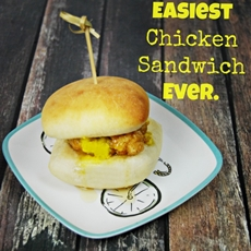 The Easiest Chicken Sandwich EVER
