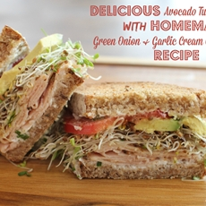 Avocado Turkey Sandwich with Green Onion & Garlic Cream Cheese Spread
