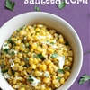 Garlic butter sautéed corn