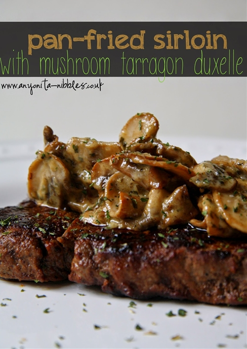 Gluten Free Pan-fried Sirloin with Mushroom Tarragon Duxelle