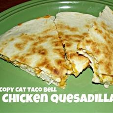 Copy Cat Taco Bell Chicken Quesadilla
