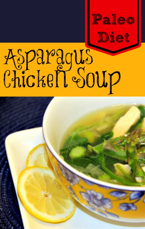 Paleo Diet: Chicken And Asparagus Soup | Makobi Scribe
