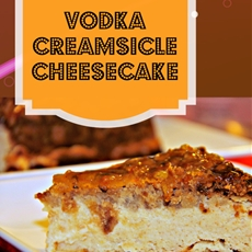 Vodka Creamsicle Cheesecake