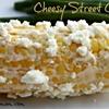 Cheesy Street Corn
