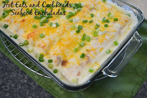 Hot Eats and Cool Reads: Shrimp and Crab Seafood Enchiladas Recipe