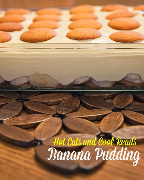 Hot Eats and Cool Reads: Homemade Banana Pudding Recipe