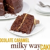 Chocolate Caramel Milky Way Cake