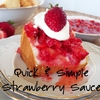 Quick and Simple Strawberry Sauce