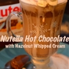 Nutella Hot Chocolate with Hazelnut Whipped Cream