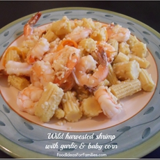 Wild harvested shrimp with garlic & baby corn