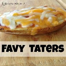 Favy Taters – Cheesy Baked Potatoes