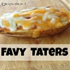Favy Taters – Cheesy Baked Potatoes