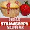 Fresh Strawberry Muffins