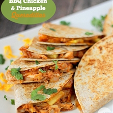 BBQ Chicken & Pineapple Quesadillas