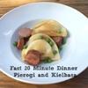 Pierogi and Keilbasa Dinner