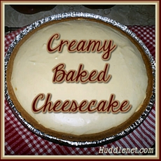 Creamy Baked Cheesecake « Huddlenet