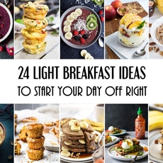 24 Light Breakfast Ideas To Start Your Day Off Right