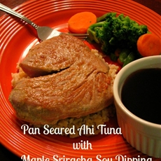 Pan Seared Ahi Tuna with Maple Sriracha Soy Sauce