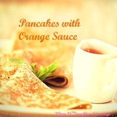 Pancakes with Orange Sauce