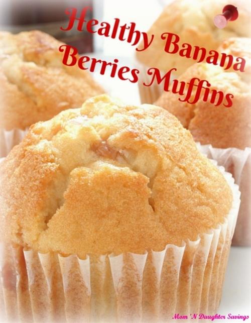 Banana Berries Muffins Healthy
