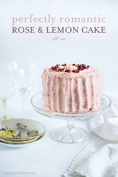Perfectly Romantic Rose & Lemon Cake