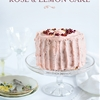 Perfectly Romantic Rose & Lemon Cake