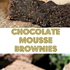 Chocolate Mousse Brownies or Best Brownies EVER!