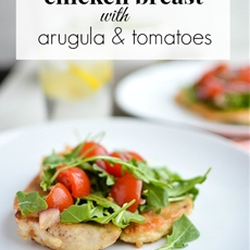 CHICKEN BREAST WITH ARUGULA & TOMATOES MADE WITH BUTTER OLIVE OIL
