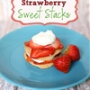 Strawberry sweet stacks