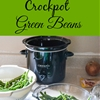 Easy Crock Pot Green Beans