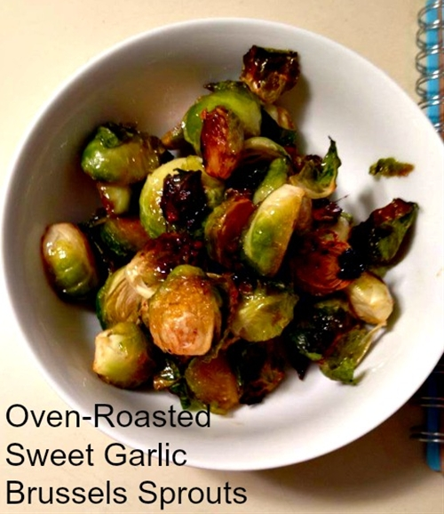 Oven Roasted Sweet Garlic Brussels Sprouts