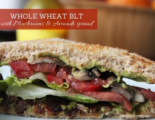 Whole Wheat BLT, Mushroom, & Avocado Sandwich