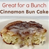 Great for a Bunch Cinnamon Bun Cake