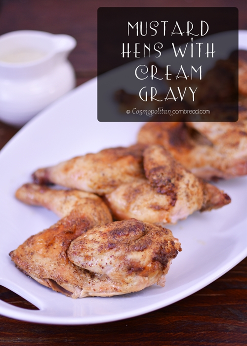 Mustard Hens with Cream Gravy
