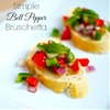 Simple Bell Pepper Bruschetta Recipe