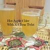Hot apple cider with a citrus twist
