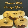 Homemade Chocolate Donuts with Orange Glaze